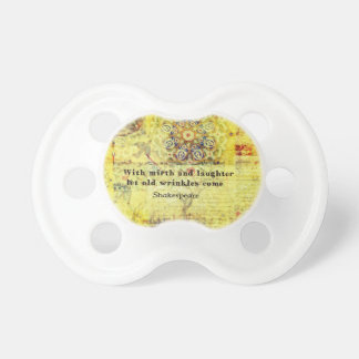 Shakespeare quote about happiness and laughter pacifier