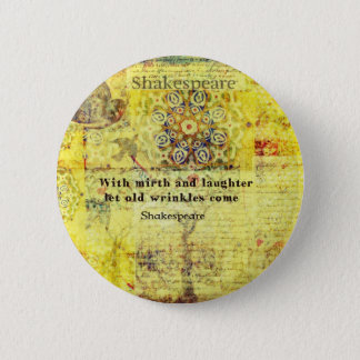 Shakespeare quote about happiness and laughter pinback button