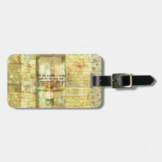 Shakespeare quote All the world's a stage ART Bag Tag