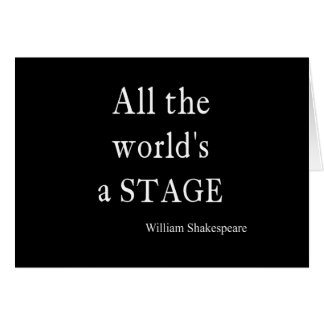 Shakespeare Quote All the World's a Stage Quotes Card