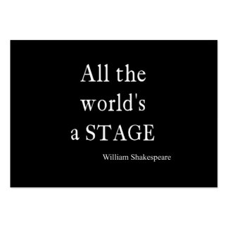 Shakespeare Quote All the World's a Stage Quotes Large Business Card