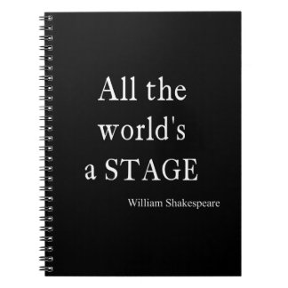 Shakespeare Quote All the World's a Stage Quotes Spiral Notebooks