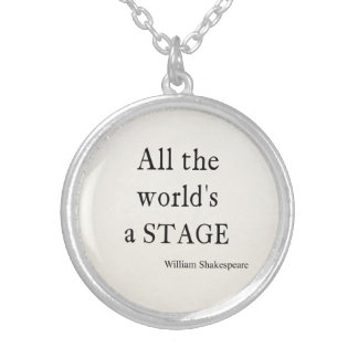 Shakespeare Quote All the World's a Stage Quotes Round Pendant Necklace