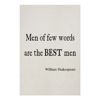 Shakespeare Quote Best Men of Few Words Quotes Poster