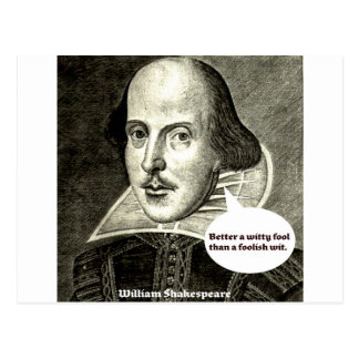 Shakespeare quote; Better a witty fool than a fool Postcard