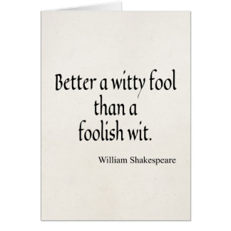 Shakespeare Quote Better Witty Fool Foolish Wit Stationery Note Card
