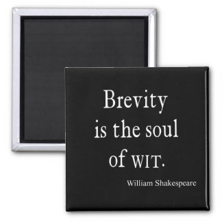 Shakespeare Quote Brevity is the Soul of Wit Quote 2 Inch Square Magnet