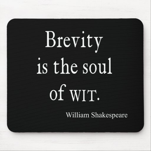 Shakespeare Quote Brevity is the Soul of Wit Quote Mousepads
