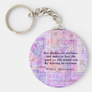 Shakespeare quote COURAGE FEAR with art Keychain