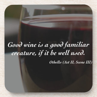 Shakespeare Quote Good Wine Coaster