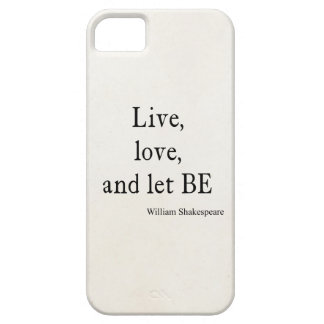 Shakespeare Quote Live, Love, and Let Be Quotes iPhone SE/5/5s Case