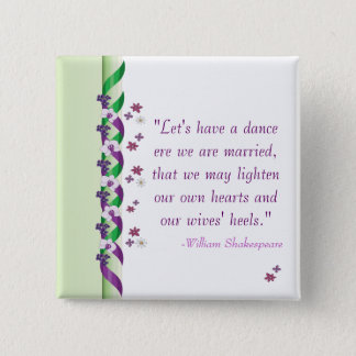 Shakespeare Quote - Much Ado About Nothing Button