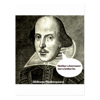 Shakespeare-quote; Neither a borrower nor a lender Postcard
