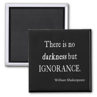 Shakespeare Quote No Darkness but Ignorance Quotes Magnet