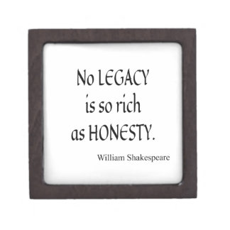 Shakespeare Quote No Legacy So Rich as Honesty Gift Box