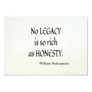 Shakespeare Quote No Legacy So Rich as Honesty 3.5x5 Paper Invitation Card