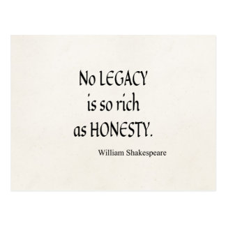 Shakespeare Quote No Legacy So Rich as Honesty Postcard