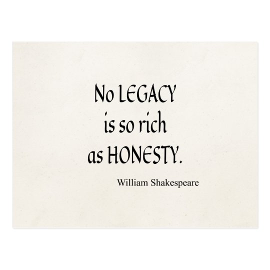 Shakespeare Quotes On Truth: Shakespeare Quote No Legacy So Rich As Honesty Postcard