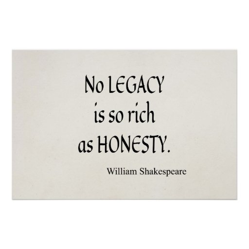 shakespeare quote no legacy so rich as honesty poster zazzle