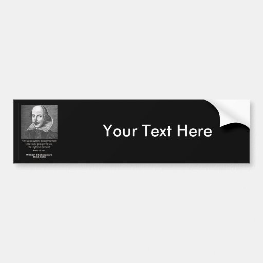 Shakespeare Quote ~ Romeo and Juliet Bumper Sticker