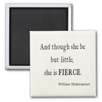 Shakespeare Quote She Be Little But Fierce Quotes 2 Inch Square Magnet