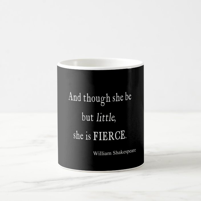 Shakespeare Quote She Be Little But Fierce Quotes Coffee Mug Zazzle Com