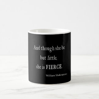 Shakespeare Quote She Be Little But Fierce Quotes Classic White Coffee Mug