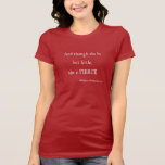 Shakespeare Quote She Be Little But Fierce Quotes T-shirts