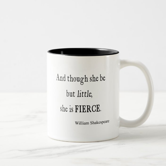 Shakespeare Quote She Be Little But Fierce Quotes Two Tone Coffee Mug Zazzle Com