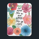 "Shakespeare Quote She is Little and Fierce Magnet<br><div class=""desc"">Shakespeare quote magnet that states &quot;and though she be but little she is fierce.&quot; From A Midsummer Night&#39;s Dream,  the quote is famous for representing strong women with a sharp tongue and a will of their own.</div>"