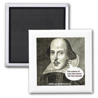 Shakespeare-quote The course of true love never di 2 Inch Square Magnet