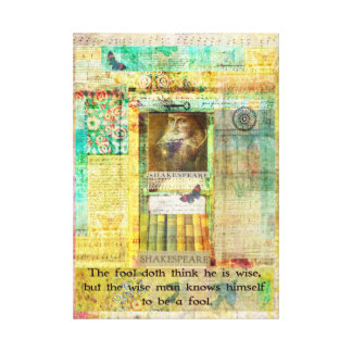 Shakespeare  QUOTE The fool doth think he is wise Canvas Prints