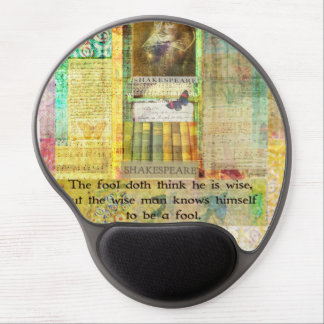 Shakespeare QUOTE The fool doth think he is wise Gel Mousepad