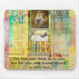 Shakespeare QUOTE The fool doth think he is wise Mouse Pads