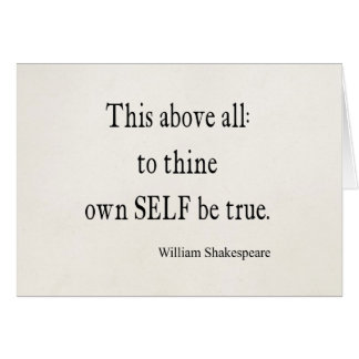 Shakespeare Quote To Thine Own Self Be True Quotes Card