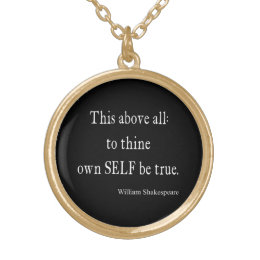 Shakespeare Quote To Thine Own Self Be True Quotes Gold Plated Necklace