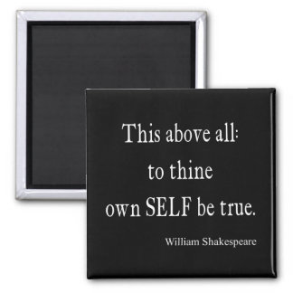 Shakespeare Quote To Thine Own Self Be True Quotes Magnet