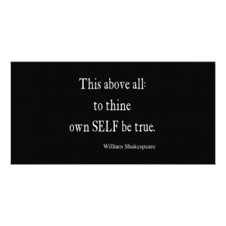 Shakespeare Quote To Thine Own Self Be True Quotes Customized Photo Card