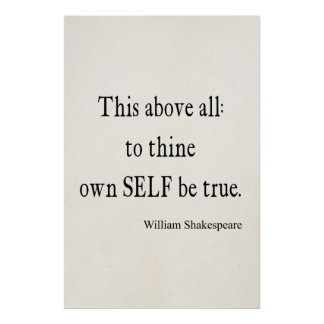 Shakespeare Quote To Thine Own Self Be True Quotes Posters