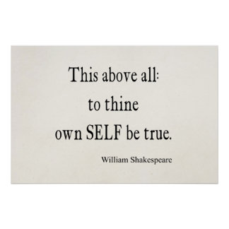 Shakespeare Quote To Thine Own Self Be True Quotes Poster
