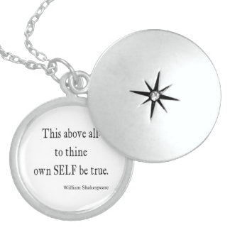 Shakespeare Quote To Thine Own Self Be True Quotes Round Locket Necklace