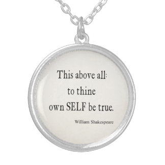 Shakespeare Quote To Thine Own Self Be True Quotes Silver Plated Necklace