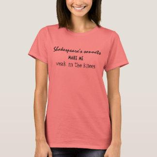 Shakespeare Sonnets Make  Me Weak In the Knees T-Shirt
