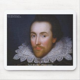 """Shakespeare """"Such We Be"""" Wisdom Quote Gifts & Tees Mouse Pad"""
