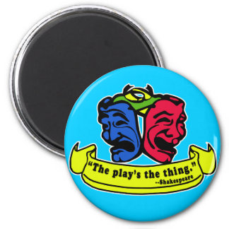 Shakespeare: The Play's The Thing 2 Inch Round Magnet