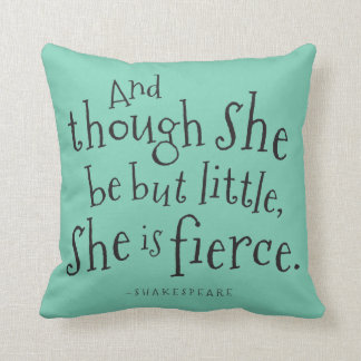 Shakespeare Though She Be But Fierce Throw Pillow
