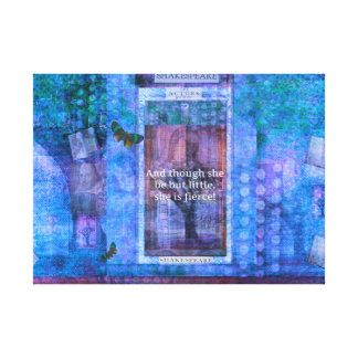 Shakespeare Though she be but little she is fierce Canvas Print