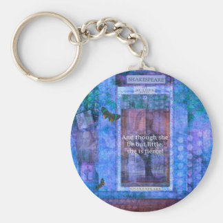Shakespeare Though she be but little she is fierce Keychain