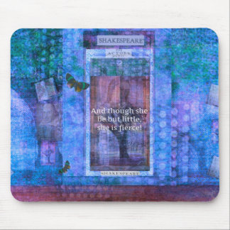 Shakespeare Though she be but little she is fierce Mouse Pad