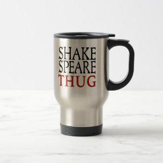 Shakespeare Thug Travel Mug